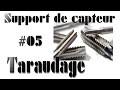 #05 Taraudage du support de capteur