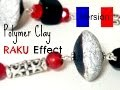 Raku effet - Pâte polymère tutorial Française