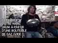 Comment fabriquer votre propre Butagong (Hang drum bouteille de gaz) - Partie 2