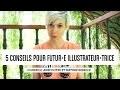 5 Conseils pour futur•e illustrateur•trices