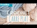 Crochet : Comment faire un carré plat ?