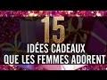 Les 15 idées cadeaux que les femmes adorent