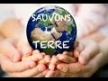 Sauvons la Terre | Sensibilisation