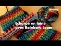 Echarpe en laine faite avec Rainbow Loom [Tuto]