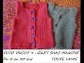 Tuto tricot 9 : gilet sans manche, tailles 2 à 10 ans, TOUTE LAINE, débutant total