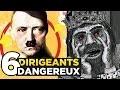 Les 6 DIRIGEANTS les plus DANGEREUX DE L'HISTOIRE