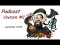 Podcast Couture #2 Automne 2016