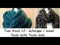 Tuto tricot N° 12 : tricoter une écharpe/snood réversible toute taille toute laine débutant total