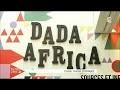 Dada, gaga d'Afrique
