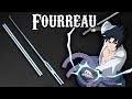 FOURREAU - SASUKE KATANA (cosplay) TUTO FR