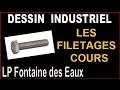DESSIN INDUSTRIEL - COURS - Les filetages taraudages - Vis et écrous