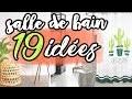 19 SOLUTIONS DÉCO SALLE DE BAIN DESIGN et pratique !