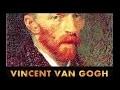 La vie de peinture de Vincent van Gogh complete