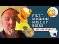 Recette du FILET MIGNON MIEL & BIERE avec le COOKEO