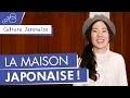 La Maison Japonaise ! | Culture Japonaise