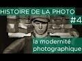La modernité photographique - Histoire de la photographie #4