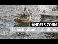 Anders Zorn, maître de la peinture suédoise, révélation au Petit Palais. Vidéo exposition YouTube