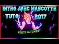 COMMENT CRÉE UNE INTRO AVEC SA MASCOTTE TUTO 2017