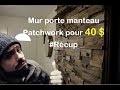 Mur porte manteau Patchwork pour 40 $ (colle et pointes) !!! By Adopteunecaisse