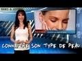 Astuces pour connaître son type de peau - Tips to know your skin type