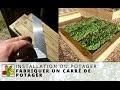 Fabrication d'un carré de potager