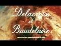 Charles BAUDELAIRE  – Le peintre et le poète : Delacroix et Baudelaire (DOCUMENTAIRE, 1959)