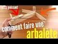 COMMENT FAIRE UNE ARBALÈTE SUPER PUISSANTE!!!! très simple