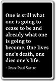 One is still what one is going to cease to... - Jean-Paul Sartre - quotes fridge magnet, Black - Aimant ...