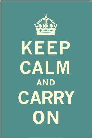- Keep Calm And Carry On - Restez calme et continuez