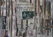 tableau berlin wall collage art : Berlin Wall Tumbles
