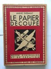 LE PAPIER DECOUPE THIEBAULT VIE ACTIVE MOYEN EXPRESSION CREATION ILLUSTRE