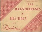 Les jours modernes a fils tires,Broderies, Collection J.S,Paris,album,livre 1946