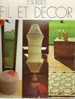 CATALOGUE FIL ET DECOR 3 SUISSES -toutes les techniques+applications +KDOS