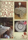 LE CROCHET D'ART N°59  TRICOT SELECTION NAPPERONS NAPPES COUSSIN CATALOGUE 1982