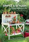 Simple & STYLé Backyard Projects: 37 Easy-To-Build Projects pour votre Yard, Gar