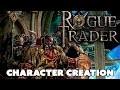 Rogue Trader | Character Creation Guide - Warhammer 40k RPG