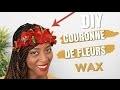 DIY COURONNE DE FLEURS WAX II L' atelier de princesse