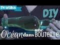 Comment faire un océan dans une bouteille ?
