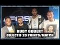 RUDY GOBERT : OBJECTIF 20 POINTS/MATCH !