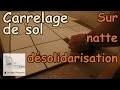 Pose carrelage sur béton sur natte de désolidarisation (idem plancher bois)