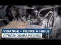 Comment faire une vidange sur Citroën Xsara Picasso