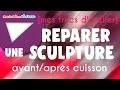 réparer une sculpture en argile avant et après cuisson  Repair a clay sculpture