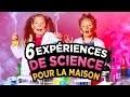 6 EXPERIENCES de SCIENCE À FAIRE À LA MAISON