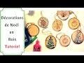 Décorations de Noël avec des Rondelles de Bois : Tutoriel Très Facile