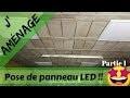 ENFIN!! / Installation Dalles LED 45W / Éclairage atelier #Part.1 / Lire description