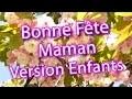 Bonne Fête Maman 2019 (Version enfants)