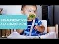 Des alternatives à la chaise haute - La Maison des maternelles #LMDM