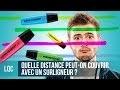 LQC - Quelle distance peut couvrir un surligneur ?