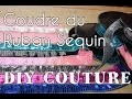 Coudre du Ruban Sequins - Paillettes - Tuto Couture DIY