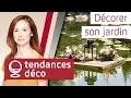 Tendances Déco - La décoration du jardin avec Sophie Ferjani